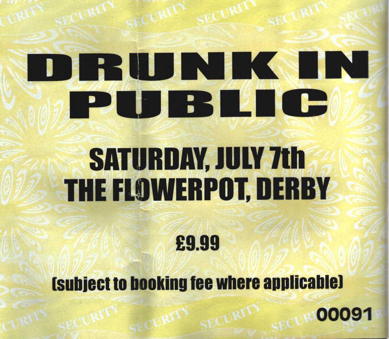 07 July 2001: Drunk In Public - The Flowerpot, Derby, England, UK