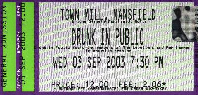 03 September 2003:  Drunk In Public - Town Mill, Mansfield, England, UK