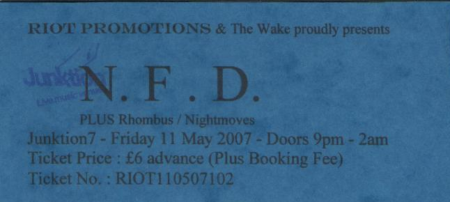11 May 2007: NFD + Rhombus + Nightmoves - Junktion 7, Nottingham, England, UK