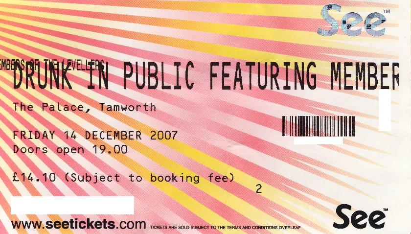 14 December 2007: Drunk In Public - The Palace, Tamworth, England, UK